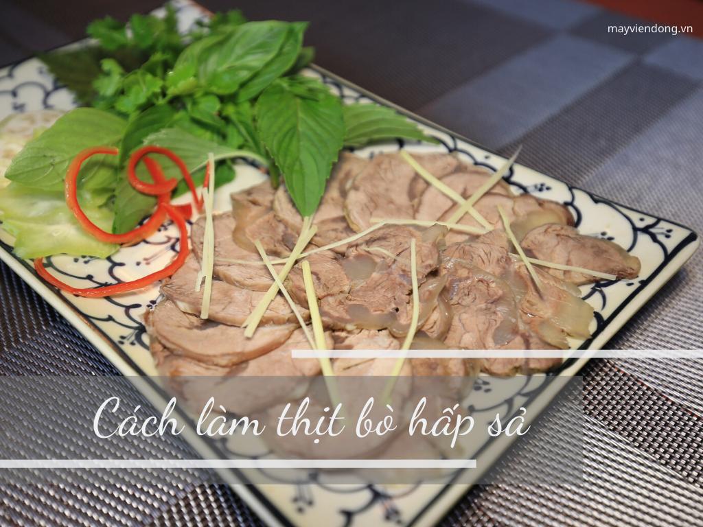 Cách làm thịt bò hấp sả – Các kiểu hấp thịt bò siêu thơm ngon